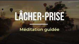 Méditation lâcher prise, anxiété et dépression | méditation guidée