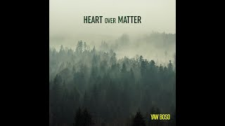 Yaw Boso - HEART over MATTER (official music video)
