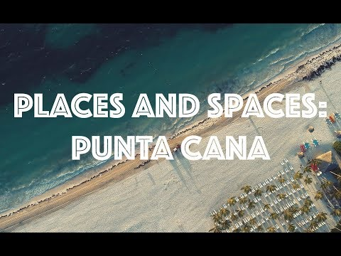 Places and Spaces: Punta Cana