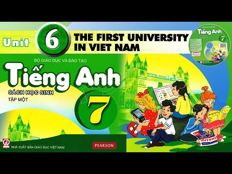 Tiếng Anh Lớp 7: UNIT 6 THE FIRST UNIVERSITY IN VIETNAM