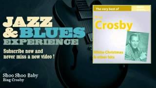 Bing Crosby - Shoo Shoo Baby - JazzAndBluesExperience