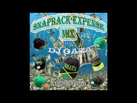 DJ GAZA   $NAPBACK EXPEN$E MIX VOL 1    AUGUST 2012