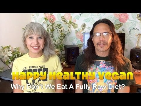 Why We Don't Eat A Fully Raw Diet
