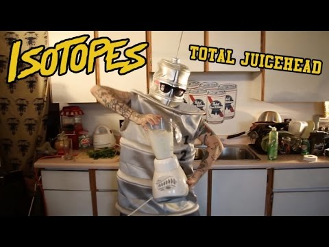 Isotopes - Total Juicehead