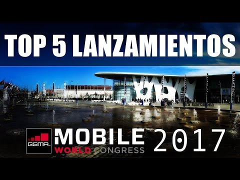 #MWC2017 Top 5 Lanzamientos del Mobile World Congress 2017