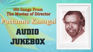 Puttanna Kanagal Hit Songs Jukebox | Best Kannada Songs Collection | Top 10 Hits