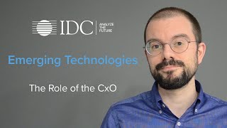 Emerging Technologies: The Role of the CxO