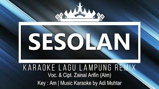 Sekhom Mati Di Gula (Sesolan)   Karaoke Lirik   Lagu Lampung Remix   Voc.& Cipt. Zainal Arifin (Alm)