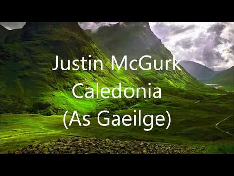 Caledonia, As Gaeilge, By Justin McGurk