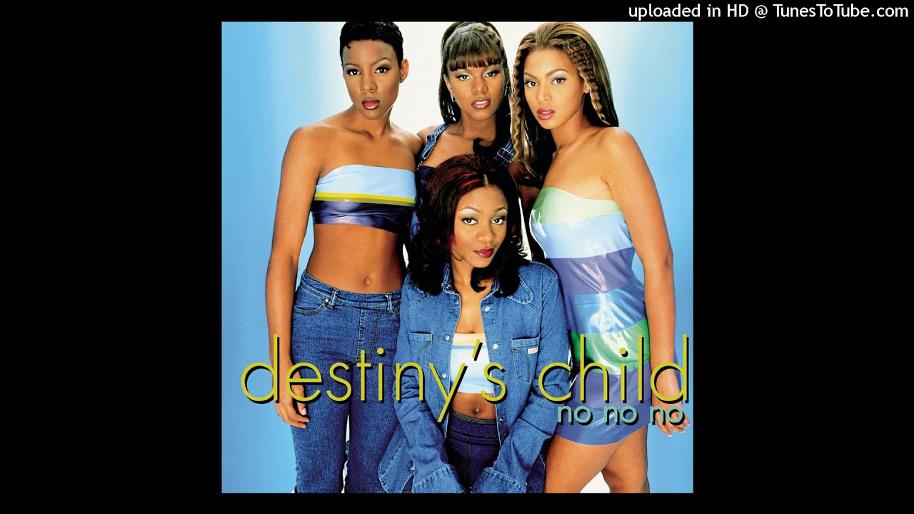 Download Destiny's Child - No No No (Part II Extended Mix) (feat. Wyclef Jean)