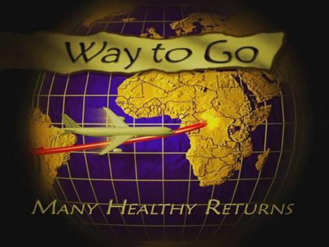 Way to Go - Many Healthy Returns