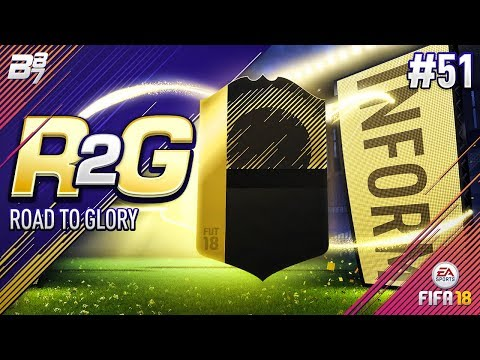 ROAD TO GLORY! ITS BEEN A WHILE! INFORM!! #51 | FIFA 18 ULTIMATE TEAM