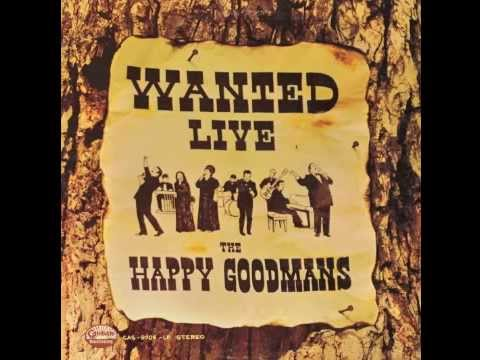 Wanted Live:  The Happy Goodmans