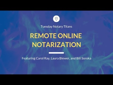 Remote Online Notarization Marketplace Research With Laura Biewer, Carol Ray And Bill Soroka