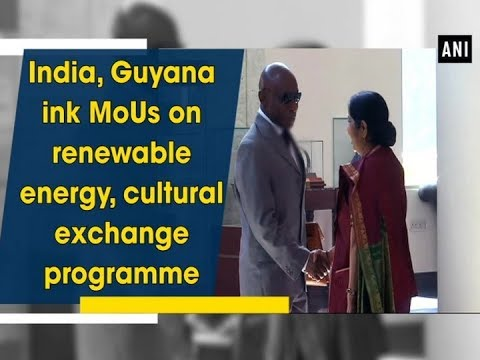 India, Guyana ink MoUs on renewable energy, cultural exchange programme  - ANI News