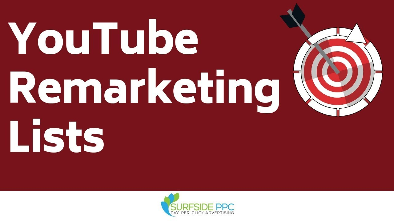YouTube Remarketing Lists – Create YouTube Remarketing Audiences with Google Ads
