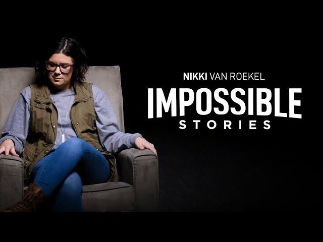 Impossible Stories | Nikki Van Roekel [ New Point Church ]