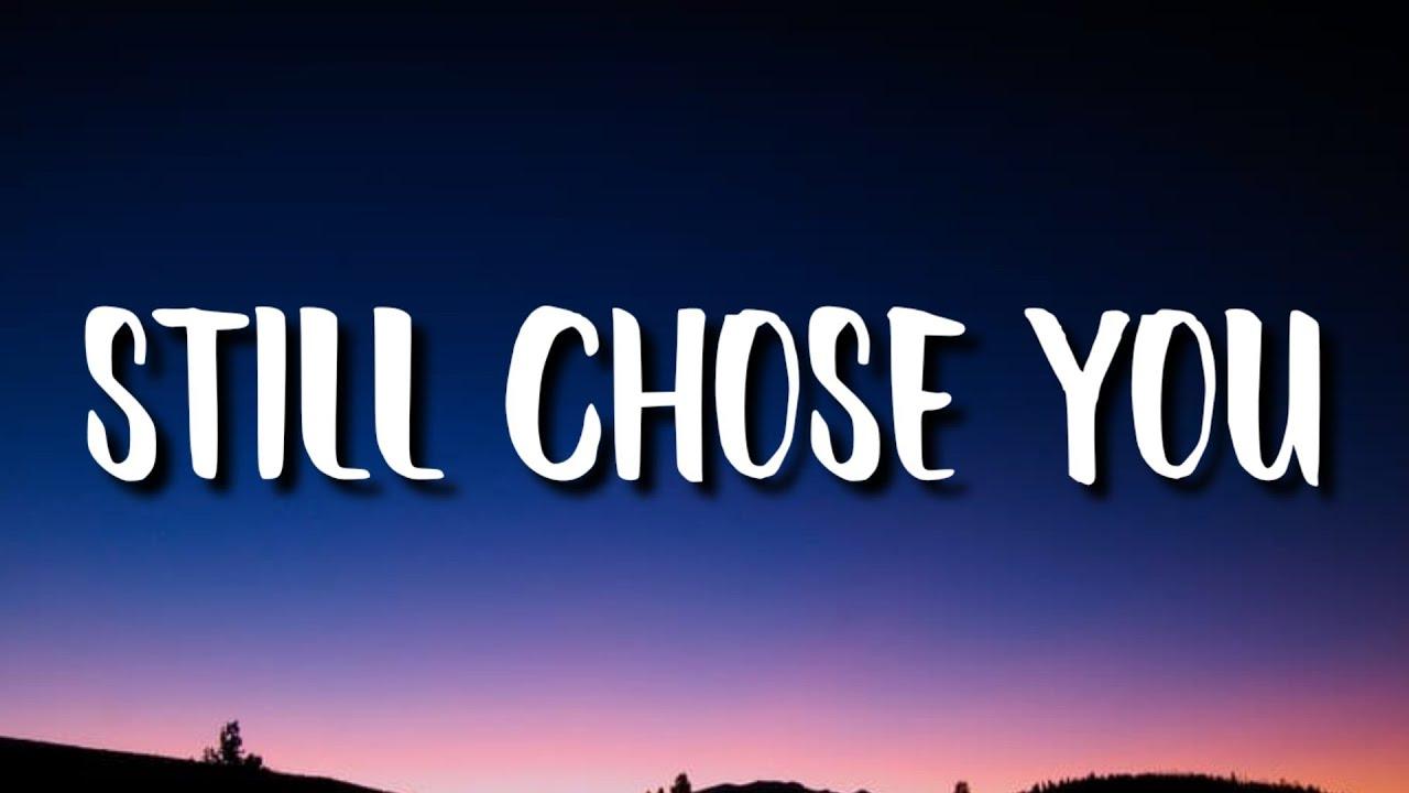 The Kid LAROI - STILL CHOSE YOU (Lyrics)