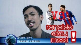 FOLKS NEWS SPORT - RONALDO or MESSI ?!! SIAPA YANG LEBIH BAIK?!!