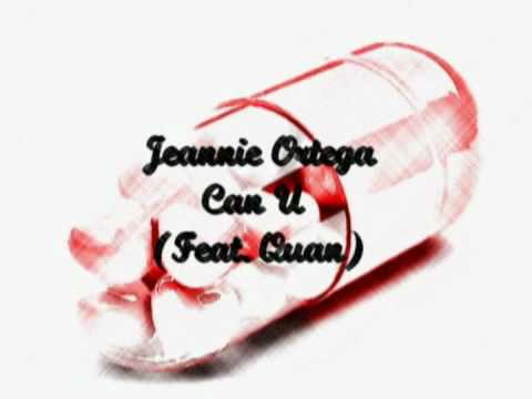 Jeannie Ortega Feat  Quan - Can U