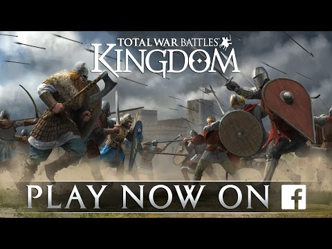 Total War Battles: KINGDOM - Now On Facebook
