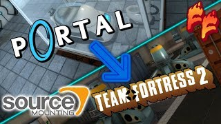 Source Mounting: Portal 1 Mounted onto Team Fortress 2