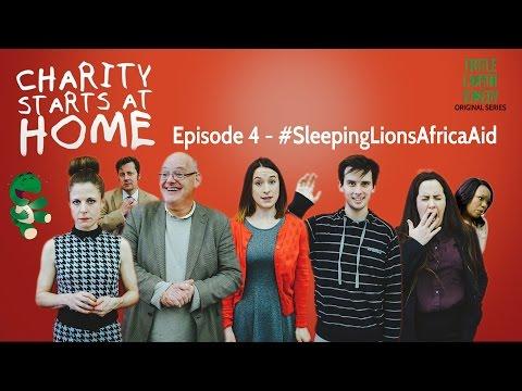 Charity Starts At Home E1.4 - #SleepingLionsAfricaAid