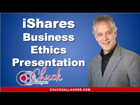 iShares Business Ethics Presentation by Chuck Gallagher Business Ethics Expert