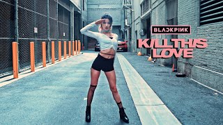 BLACKPINK Kill This Love Full Dance Cover   @susiemeoww