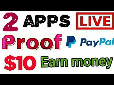 PayPal earn money 10$ live payment proof 2 real apps unlimited PayPal cash kamaey