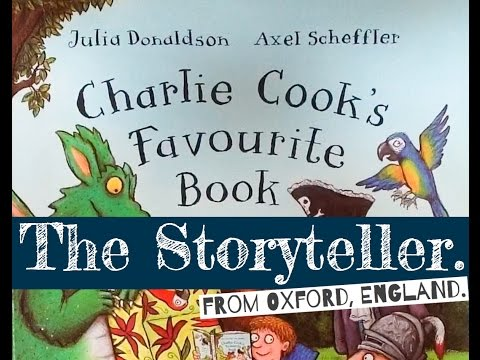 'Charlie Cook's Favourite Book' - Written by Julia Donaldson and illustrated by Alex Scheffler.