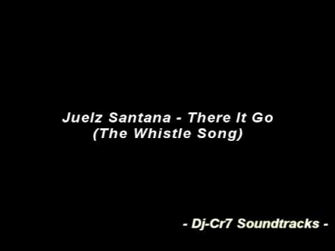 Juelz Santana  There It Go The Whistle Song