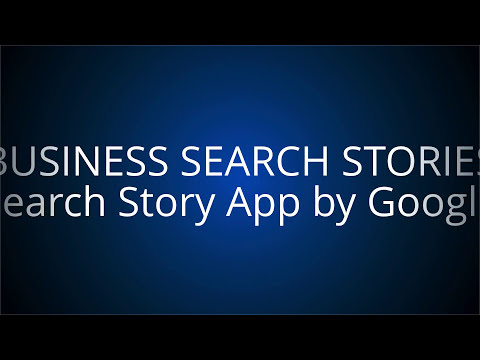 BUSINESS SEARCH STORIES Search Story App by Google