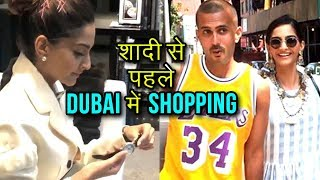 Sonam Kapoor Goes Shopping In Dubai Before Marriage With Anand Ahuja