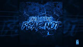 SKILLIBENG - FEAR NΟT (Official Audio)