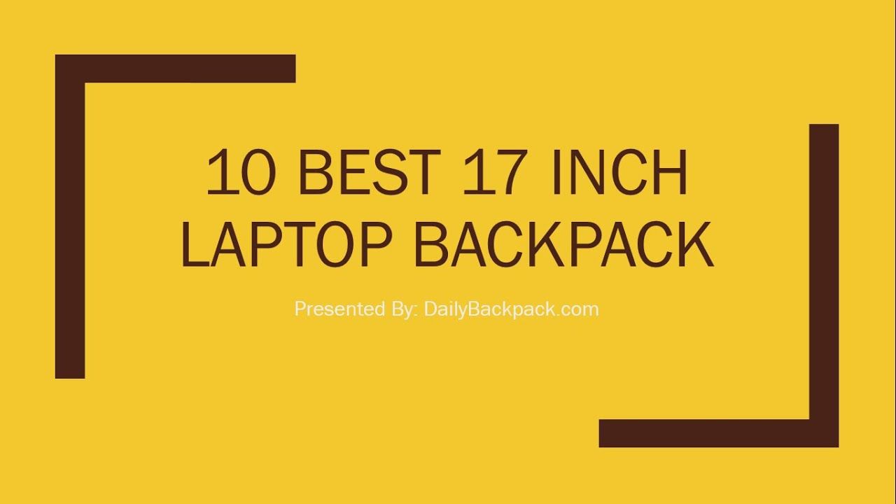 10 Best 17 Inch Laptop Backpack Review - YouTube