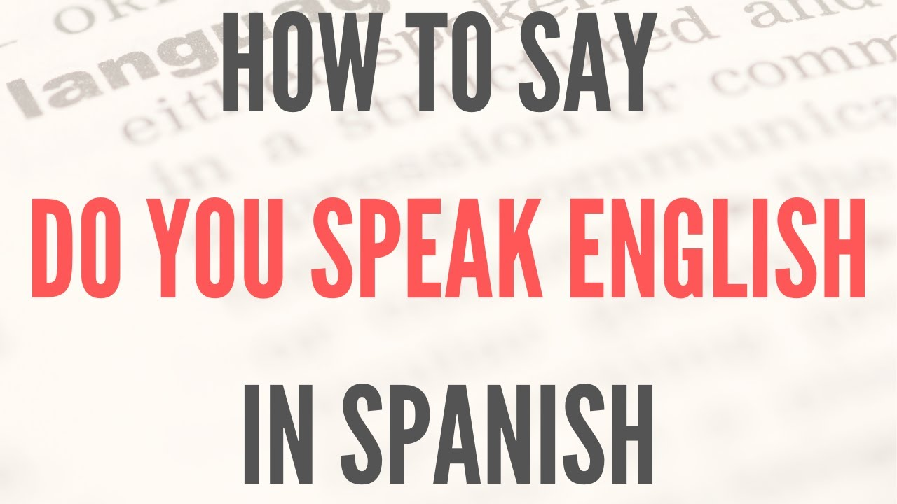 How to say do you talk spanish in spanish