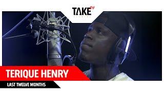 Terique Henry - Last Twelve Months [Studio Recording]