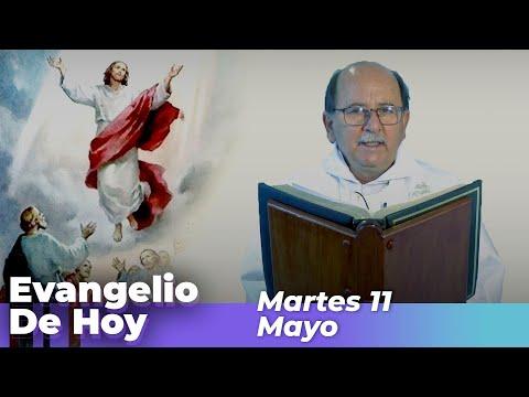 EVANGELIO DE HOY, Martes 11 De Mayo De 2021 - Cosmovision