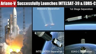 Arianespace Ariane 5 Rocket Successfully Launches  INTELSAT-39…