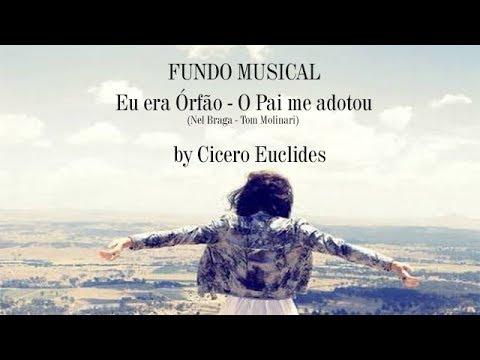 Fundo Musical Eu era Órfão [O Pai me adotou] by Cicero Euclides