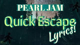 Pearl Jam-Quick Escape. Lyrics! New Album: Gigaton.