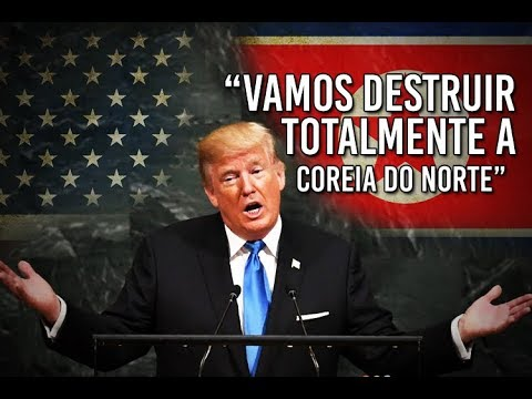 Trump diz: vamos destruir totalmente a Coreia do Norte (Felipe Dideus)