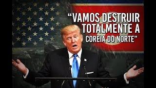 Donald Trump diz: vamos destruir totalmente a Coreia do Norte (Felipe Dideus)