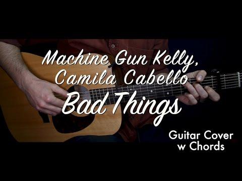 Bad Things - Machine Gun Kelly, Camila Cabello guitar cover/guitar ...