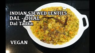 How to make Tadka Dal - Vegan Indian Lentils - Dhal Recipe - Lentil Curry