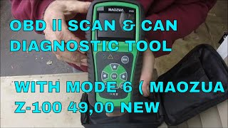 OBD ll SCAN & CAN DIAGNOSTIC TOOL WITH MODE 6 ( MAOZUA  Z-100 49,00 NEW