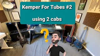 Kemper for Tubes #2 - Using Two Cabs