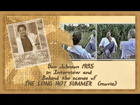 Download DON JOHNSON 1985 in Interview and Behind the scenes of THE LONG HOT SUMMER movie