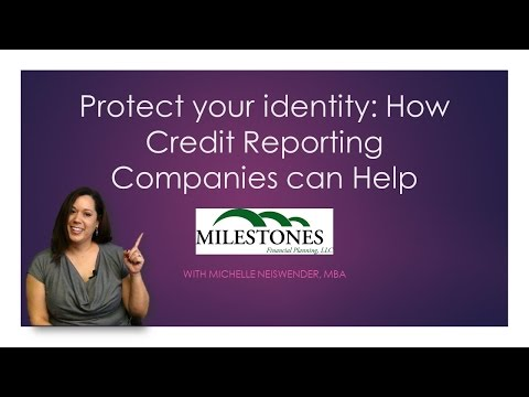 Protect your identity: How Credit Reporting Companies can Help